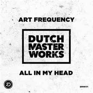 Art Frequency - All In My Head Download