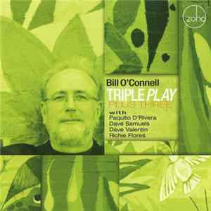 Bill O'Connell With Paquito D'Rivera, Dave Samuels, Dave Valentin, Richie Flores - Triple Play Plus Three Download