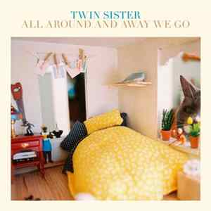 Twin Sister - All Around And Away We Go Download