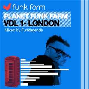 Funkagenda - Planet Funk Farm Vol 1 - London Download