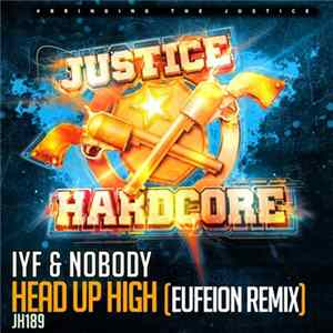 IYF & Nobody - Head Up High (Eufeion Remix) Download