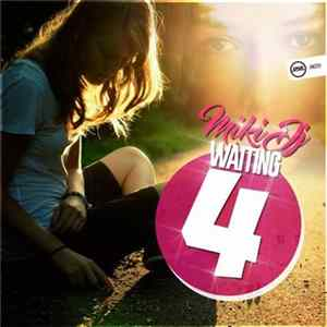 Miki DJ - Waiting 4 Download