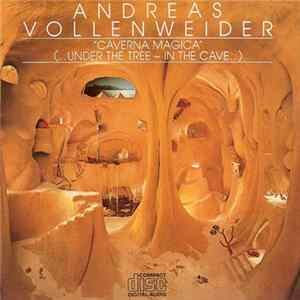 Andreas Vollenweider - Caverna Magica (...Under The Tree – In The Cave...) Download