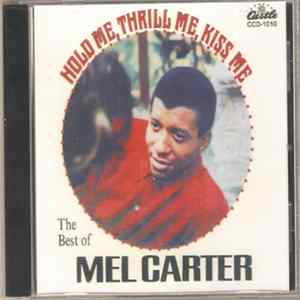 Mel Carter - Hold Me Thrill Me Kiss Me: The Best Of Mel Carter Download